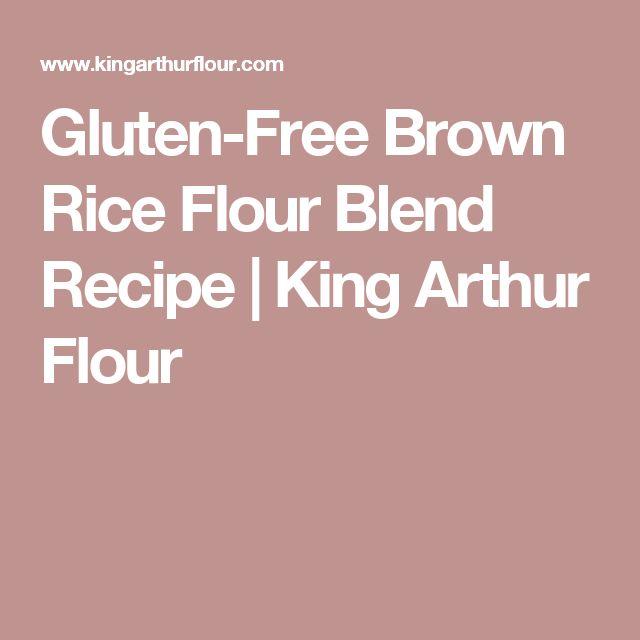 Gluten-Free Brown Rice Flour Blend Recipe | King Arthur Flour