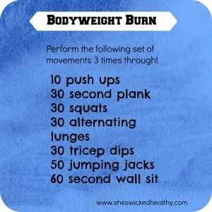 Bodyweight Burn Workout - This is the workout to do with the best piece of workout equipment out there - your own body!