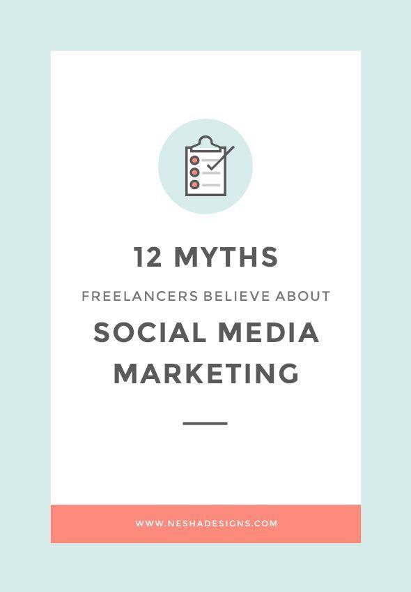 12 myths freelancers believe about social media marketing | So you struggle to…