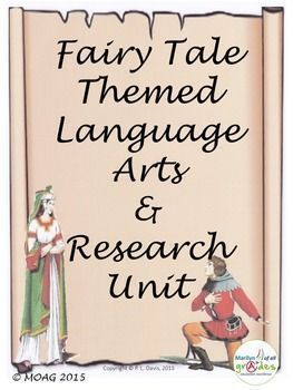 """Fairy Tales Themed Language Arts and Research Unit. themed unit. Like other units that I have written, I try to give a large variety of activities to ensure the interest of the students and also to present them with a broad cross section of knowledge. Unlike other units that I have written, this is more a unit for girls, hopefully, I have added enough """"macho"""" activities to keep the boys engaged."""