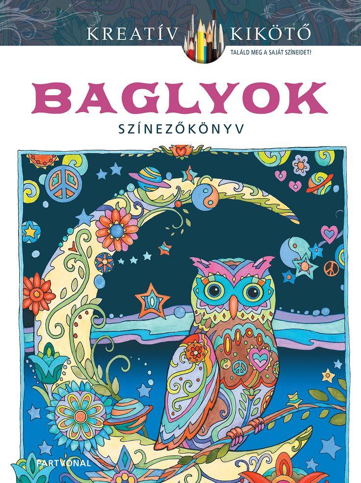 Marjorie Sarnat: Baglyok  Ebben a különleges színezőkönyvben több mint 30 egész oldalas, egyedi képet találunk az éjszaka nagy vadászairól, a bölcs baglyokról. Indák, levelek, virágok – megannyi meglepő és lenyűgöző kompozíció, amelyek igazi kihívást jelentenek a színezők szerelmeseinek. #Partvonalkönyv #könyv #colouringbook #felnőttszínező
