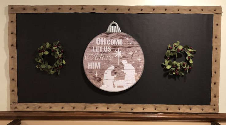 Christmas Church Bulletin Board / Oh Come Let Us Adore Him / Burlap Ribbon / Felt Wreath