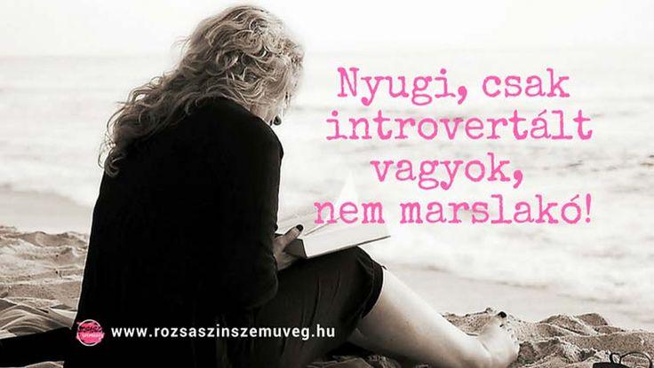 Nyugi csak introvertált vagyok nem marslakó, introvertált személy jellemzői, introvertált ember tulajdonságai, introvertált, pozitív gondolatok, #introvertált, #introvertáltember, #pozitívgondolatok, #rózsaszínszemüveg