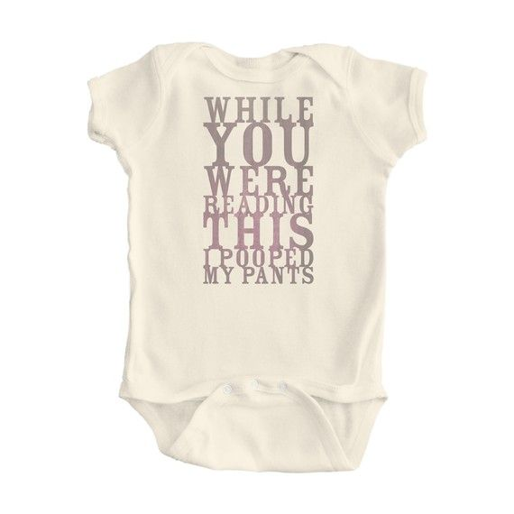 Baby Natural Organic Bodysuit While You Were Reading This I Pooped My Pants Design