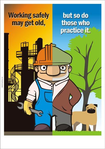 safety slogan: working safely may get old