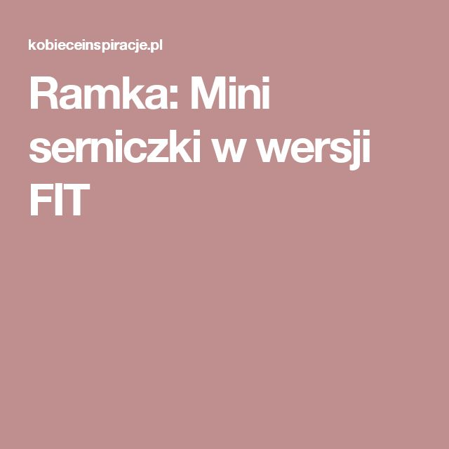 Ramka: Mini serniczki w wersji FIT