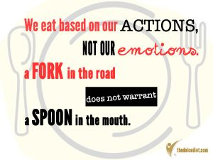 Dolce Diet Daily Dish: We eat based on actions, not emotions. ~Mike Dolce, The Dolce Diet: Living Lean