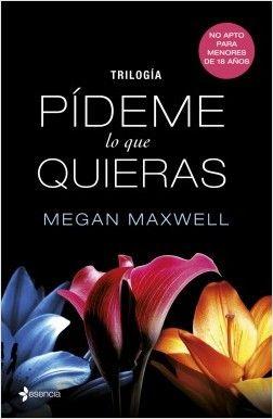 Trilogía Pídeme lo que quieras, de Megan Maxwell. La serie más morbosa y adictiva que está arrasando en nuestro país, ahora en un estupendo pack en ebook