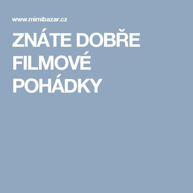ZNÁTE DOBŘE FILMOVÉ POHÁDKY