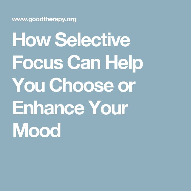 How Selective Focus Can Help You Choose or Enhance Your Mood