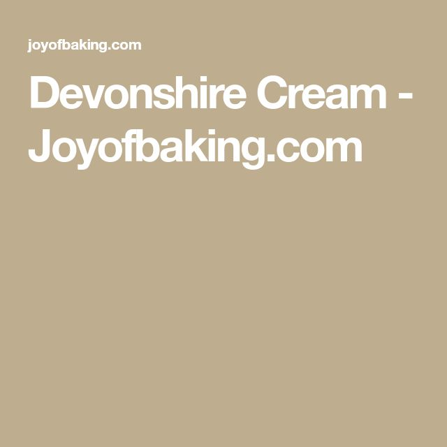 Devonshire Cream - Joyofbaking.com