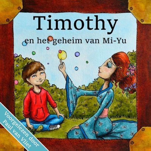 Timothy en het geheim van Mi-Yu | Karin van Driel: Timothy is nieuwsgierig en sluipt op een dag het tuinhuisje van zijn buurman binnen.…