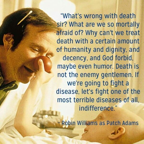 Robin Williams as Patch Adams on Death and Indifference