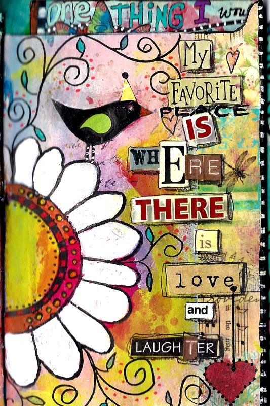 My favorite place is where there is love and laughter.