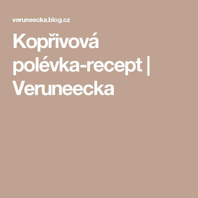 Kopřivová polévka-recept | Veruneecka