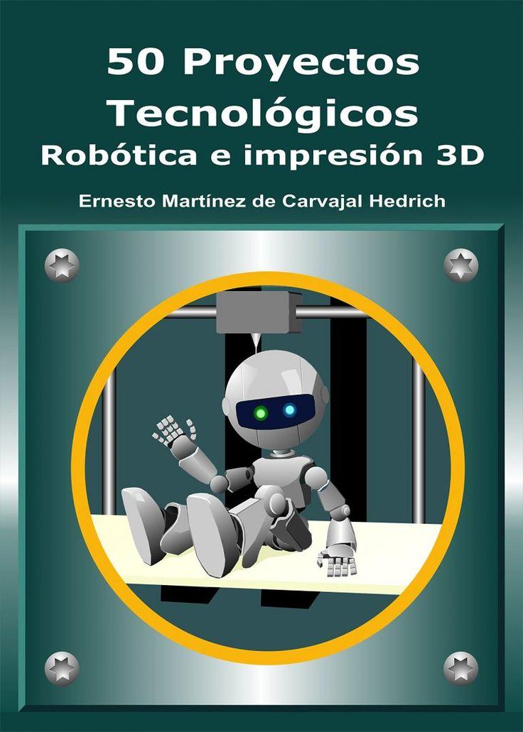 50 proyectos de robótica e impresion 3D | Libro robótica para niños