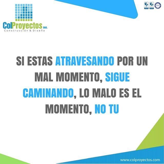 #tipmotivacional Si estas atravesando por un mal momento, sigue caminando, lo malo es el momento, no tu #construyendotuvivir #exito #ser