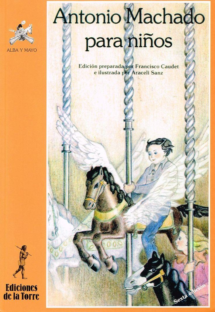 «Antonio Machado para niños», edición de Francisco Caudet ilustrada por Araceli Sanz Antonio Machado nació un día como hoy de 1875. @Ed_DelaTorre prepara esta selección clásica para niños de todas las edades. http://www.veniracuento.com/