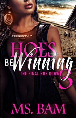 Hoes Be Winning 3 - The Final Hoedown - Kindle edition by Ms. Bam, TSP Creative INC. Literature & Fiction Kindle eBooks @ Amazon.com.