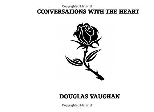Conversations With the Heart by Douglas Vaughan http://www.amazon.com/dp/151953387X/ref=cm_sw_r_pi_dp_BgYDwb10ER5SN