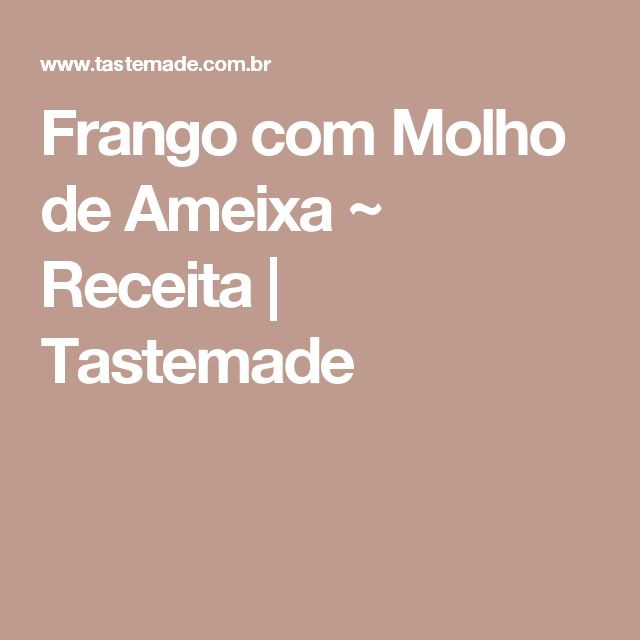 Frango com Molho de Ameixa ~ Receita | Tastemade