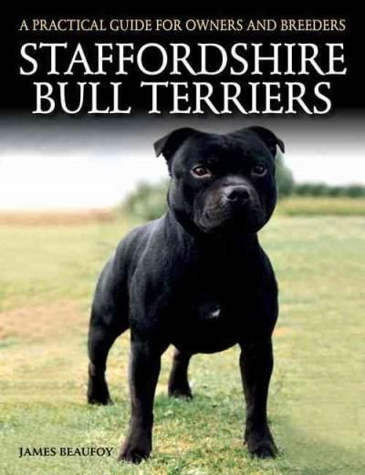 James Beaufoy covers the Staffordshire Bull Terrier. Written in an accessible style, this book focuses on providing practical information about caring for your Staffordshire Bull Terrier, and will be