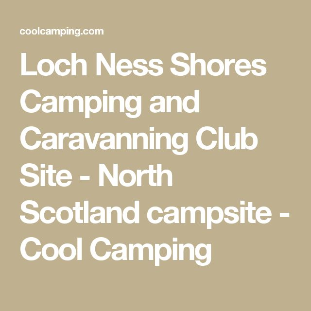 Loch Ness Shores Camping and Caravanning Club Site - North Scotland campsite - Cool Camping