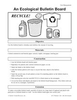 An Ecological Bulletin Board: Use this bulletin board to introduce and reinforce the concept of recycling. (Grades 1-3) It's great for Earth Day!