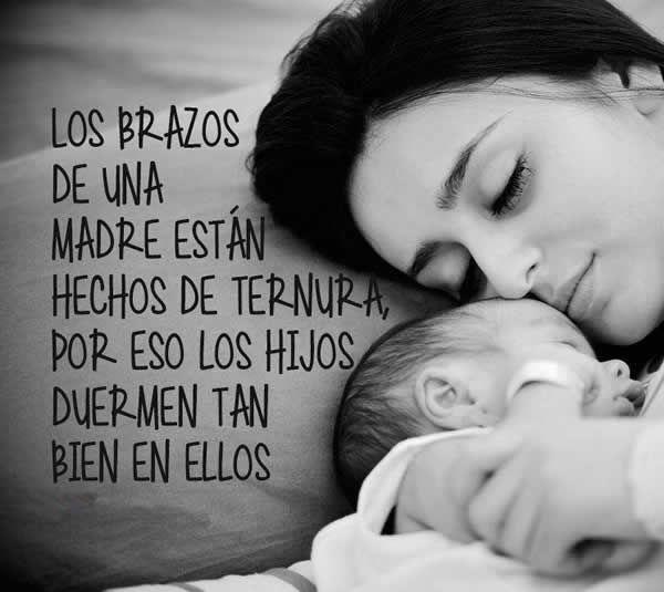 Frases de abrazo y ternura de amor: Los brazos de una madre están hechos de ternura por eso los hijos duermen tan bien en ellos. La ternura es el sentimien