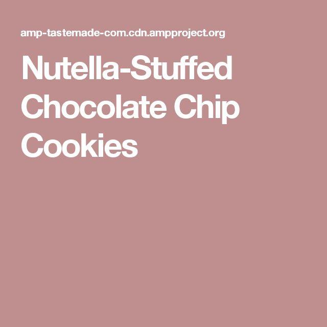 Nutella-Stuffed Chocolate Chip Cookies