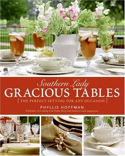 In The BNOTP Library: Southern Lady Gracious Tables   http://betweennapsontheporch.net/southern-lady-gracious-tables-by-phyllis-hoffman/