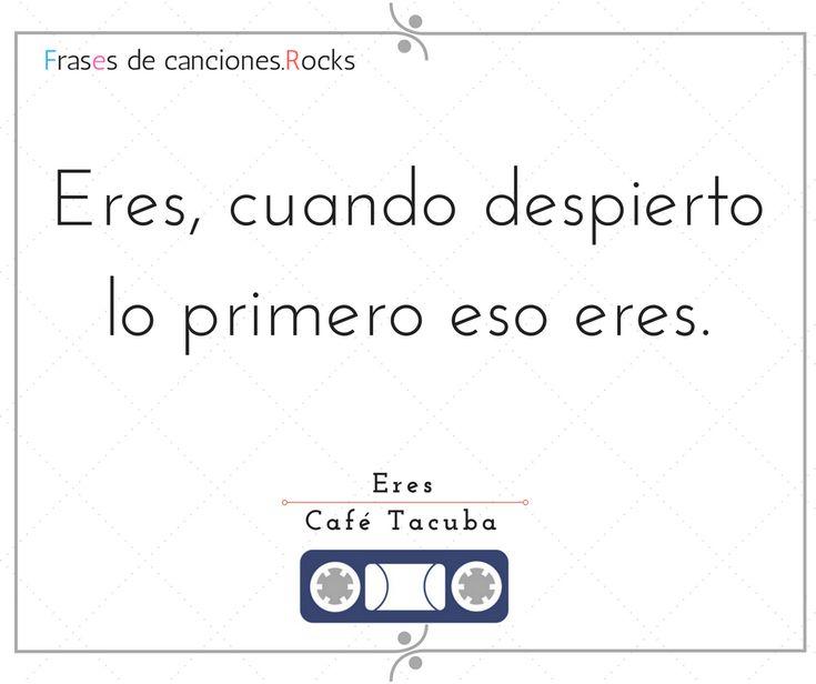 Frase Eres Cafe Tacuba (2)