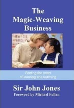 The Magic-Weaving Business by Sir John Jones: Leannta Publishing 9780956376022…