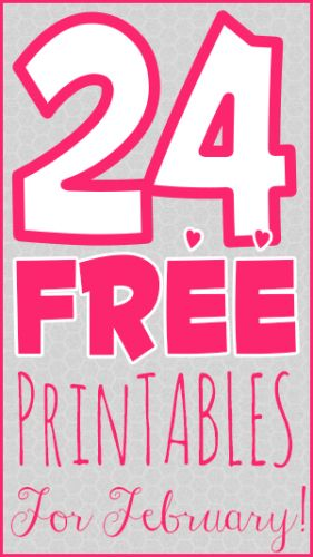 Grab these 24 FREE printables for February!