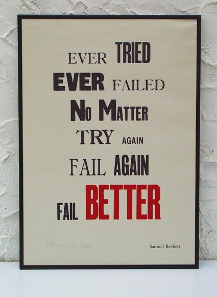 Words of wisdomWords Of Wisdom, Fail Better, Gym Motivation, Posters Quotes, So True, Try Again, Samuel Beckett, Love Quotes, Inspiration Quotes