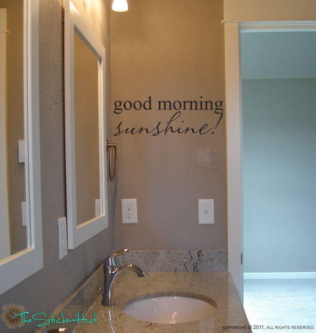 Good Morning Sunshine Decal Home Decor Bathroom Decor