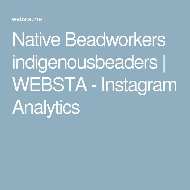 Native Beadworkers indigenousbeaders   WEBSTA - Instagram Analytics