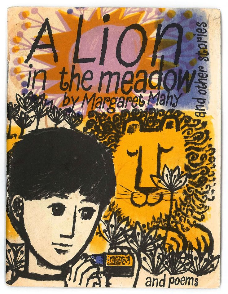 A LION IN THE MEADOW - RIP Margaret Mahy