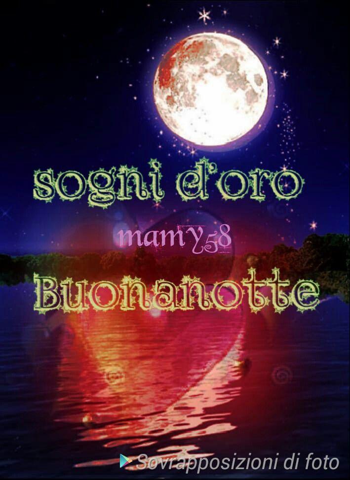 Sogni Doro Buonanotte Creato Da Mia Mammamamy58 Creazioni