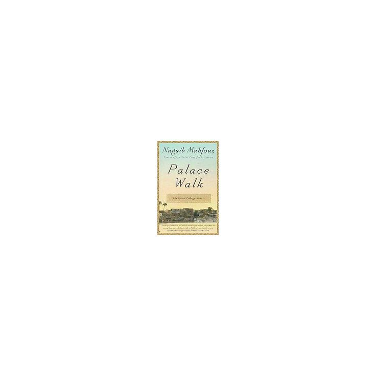 Palace Walk (Reprint) (Paperback) (Naguib Mahfouz)