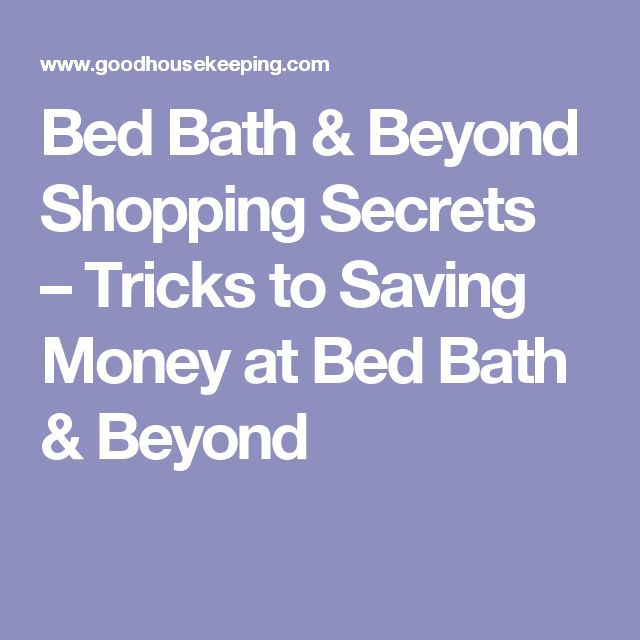 Bed Bath & Beyond Shopping Secrets – Tricks to Saving Money at Bed Bath & Beyond
