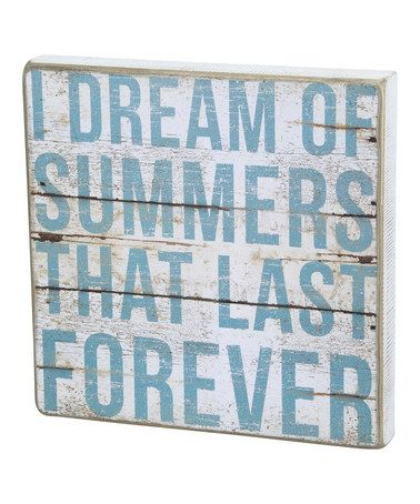 Another great find on #zulily! 'Summers That Last Forever' Box Sign by Primitives by Kathy #zulilyfinds