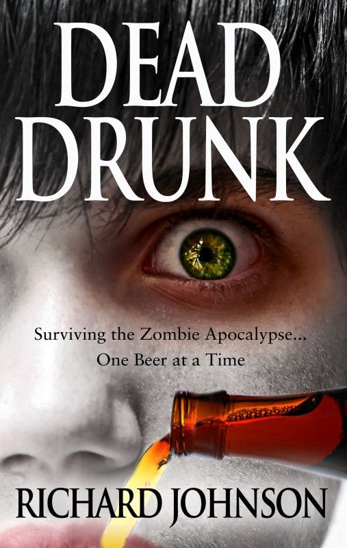 Dead Drunk: Surviving the Zombie Apocalypse... One Beer at a Time by Richard Johnson on StoryFinds -#FREE If you like #zombies, action and humor, crack a beer, pull up a barstool, and prepare for one wild ride.