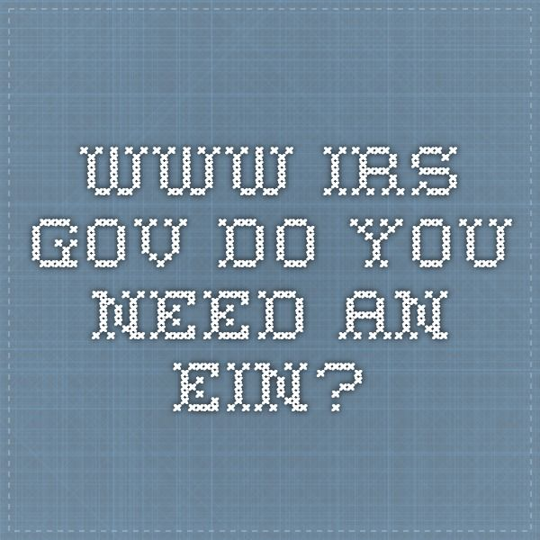www.irs.gov Do You Need an EIN? Internal revenue