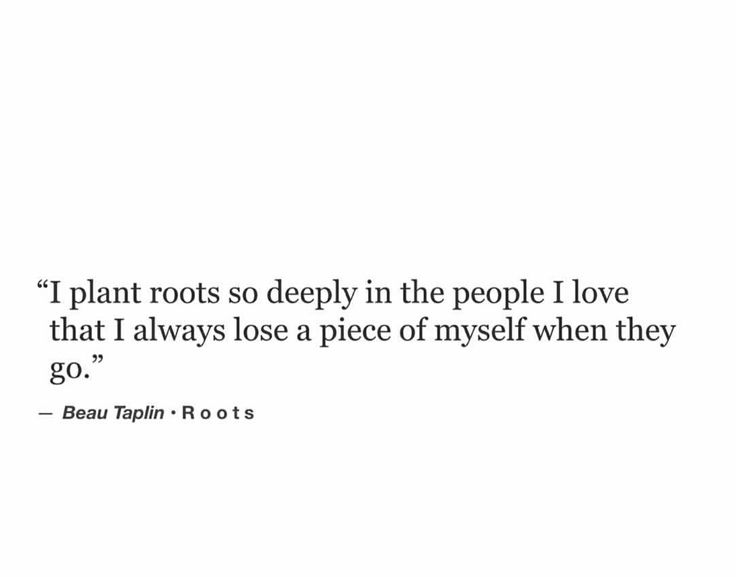 Beau Taplin || roots ... I'm also blessed because my loved ones never want to leave