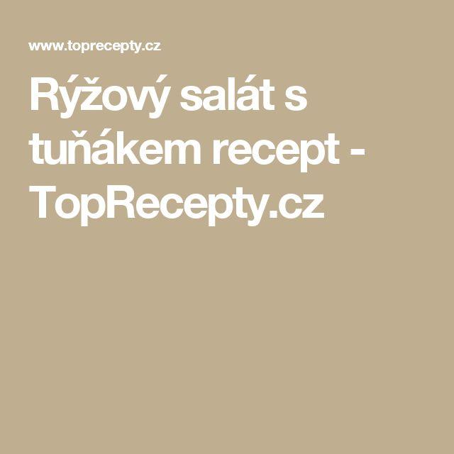 Rýžový salát s tuňákem recept - TopRecepty.cz