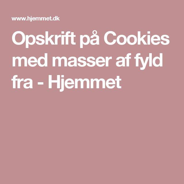 Opskrift på Cookies med masser af fyld fra - Hjemmet