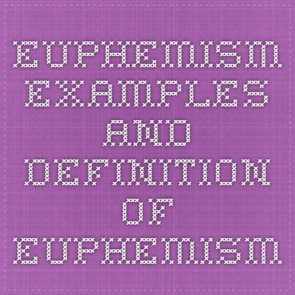 Euphemism - Examples and Definition of Euphemism