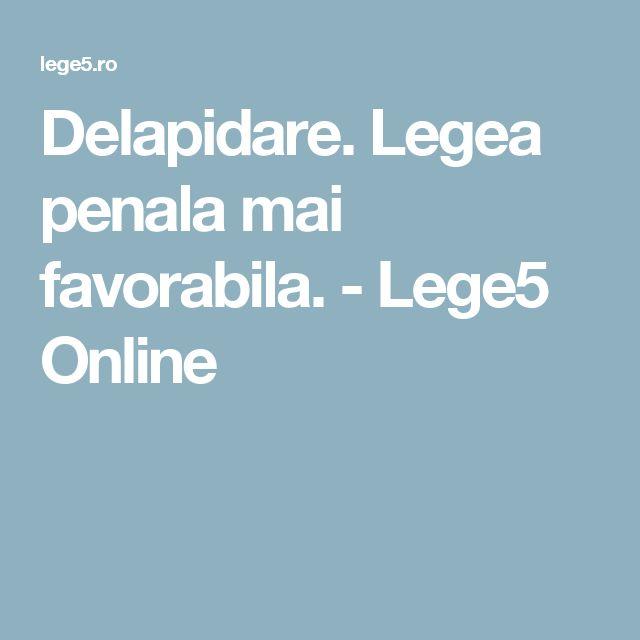 Delapidare. Legea penala mai favorabila. - Lege5 Online