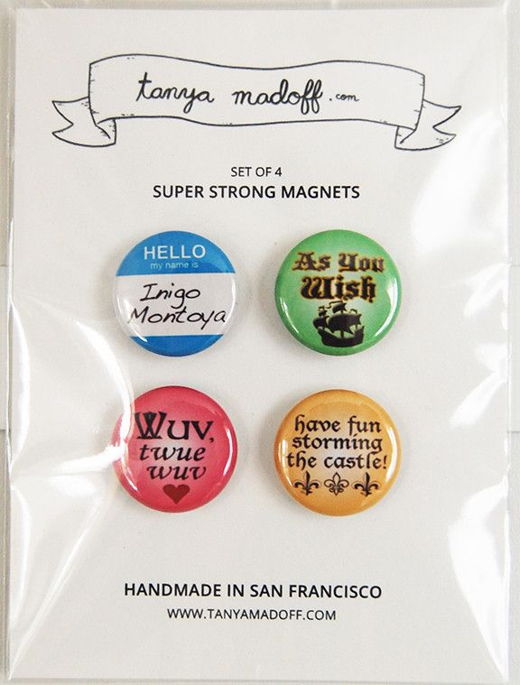 Set of four magnets for The Princess Bride lover - includes As You Wish, Have Fun Storming the Castle!, Hello, My Name is Inigo Montoya, and Wuv, Twue Wuv. These are the same magnets that Westley and